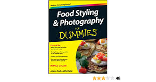 Food Styling and Photography For Dummies - Kindle edition by  Parks-Whitfield, Alison. Arts & Photography Kindle eBooks @ Amazon.com.