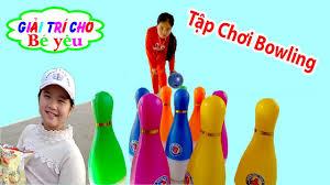 BÉ HUYỀN CHƠI BOWLING ĐỒ CHƠI | Children playing bowling toy 💚 Giải trí cho  Bé yêu - YouTube