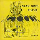 Stan Getz Plays [Clef Version]