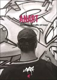 ANART : Graffitis, graffs et tags - Aline Seconde - Livres - aline-seconde-anart-graffitis-graffs-et-tags-o-291639902X-0
