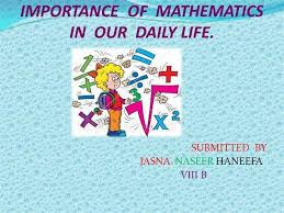 importance of mathematics in our daily life authorstream