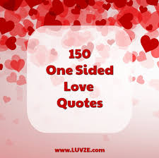 Love Quotes Sayings Delectable 48 One Sided Love Quotes Sayings Messages