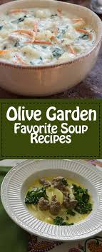 get all 4 of the olive garden soup recipes
