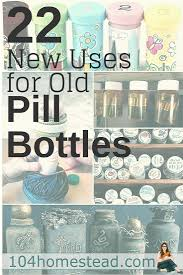 Upcycle Pill Bottles With These 22 Ideas | Pill bottles, Herbal ...