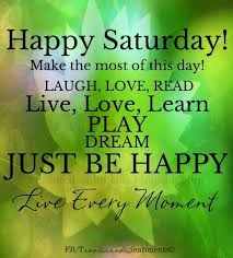 Good Morning Weekend Quotes Best of Happy Saturday Images For Facebook Happy Saturday Quote Via Www
