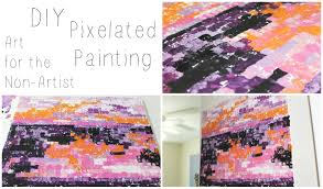 Art For Non Artists Diy Pixelated Painting Art For The Non Artist Jessica