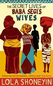the secret lives of baba segi s wives by lola shoneyin told from the point of book