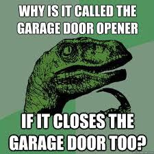 why is it called the garage door opener if it closes the garage door too