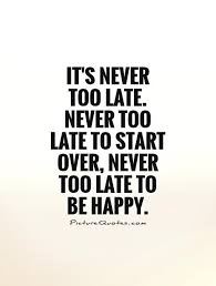 It's Never Too Late Quotes Amazing 48 Too Late Quotes 48 QuotePrism