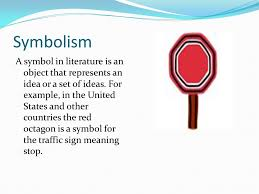 symbolism a symbol in literature is an object that represents an 2 symbolism a symbol in literature