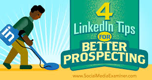 4 Linkedin Tips For Better Prospecting Social Media Examiner