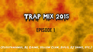 Songs in Trap Mix 2015 Ep. 1 Flosstradamus RL Grime Yellow.