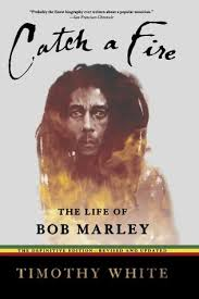 catch a fire the life of bob marley by timothy white 44968