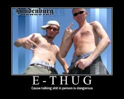 E-Thug – Cause talking shit in person is dangerous   4chan Lover ... via Relatably.com