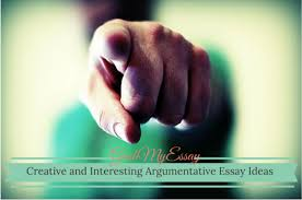 argumentative essay ideas make your essay interesting and creative one of the more challenging parts of writing an argumentative essay is coming up creative and interesting argumentative essay ideas
