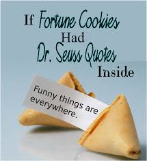 Cookie Quotes Interesting Unremarkable Files If Fortune Cookies Had Dr Seuss Quotes Inside