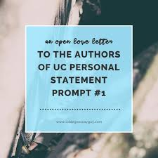 an open love letter to the authors of uc personal statement prompt  an open love letter to the authors of the uc personal statement prompt 1 copy