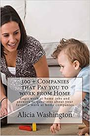300 panies that Pay you to Work from Home Legit Work at home