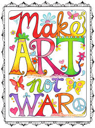 Make Art Not War - coloring page from Thaneeya McArdle's