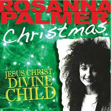Christmas: Jesus Christ, Divine Child by Rosanna Palmer : Napster