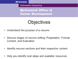 2 Objectives Understand the purpose of a resume Discuss stages of resume  writing: Preparation, Format, Content, and Evaluation Identify resume  sections and ...