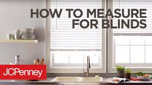 Measuring windows for blinds Window Sill How To Measure For Blinds And Shades Inside And Outside Mount Jcpenney Youtube How To Measure For Blinds And Shades Inside And Outside Mount