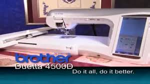 Brother Duetta 4500D Sewing, Embroidery, & Quilting Machine ... & Brother Duetta 4500D Sewing, Embroidery, & Quilting Machine Overview Adamdwight.com