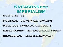 Reasons For Imperialism 1 Imperialism Becoming A World Power 2 Definition Of Imperialism