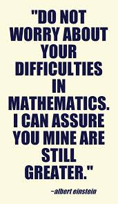 mathematical quotes from mathematicians google search school the following quote is from possibly the greatest math mathematician in the world albert einstein