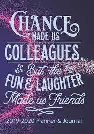 Chance Made Us Colleagues But The Fun And Laughter Made Us
