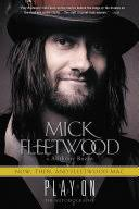 Play On: Now, <b>Then</b>, and <b>Fleetwood Mac</b>: The Autobiography - Mick ...