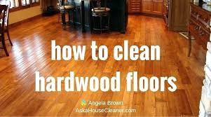 cleaning hardwood floor with vinegar and water how can i clean hardwood floors how to clean cleaning hardwood floor with vinegar