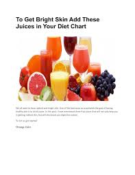 Diet Chart For Healthy Skin To Get Bright Skin Add These Juices In Your Diet Chart