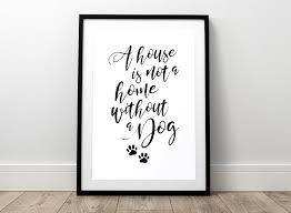 Animal House Quotes Unique A House Is Not A Home Dog Print Pet Print Dog Saying Dog Poster