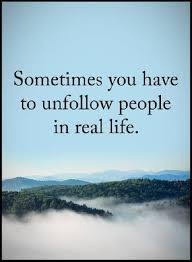 Inspirational Quotes On Life Best Inspirational Quotes Life Sayings Unfollow People In Real Life