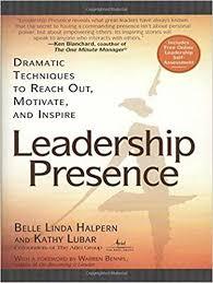 Motivate Leadership Leadership Presence Kathy Lubar Belle Linda Halpern 9781592400867