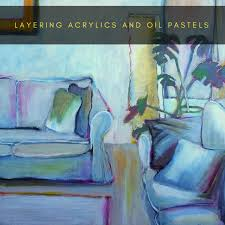 layering acrylics and pastels by sandrine pelissier on artiful painting demos