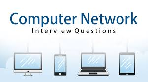 Top 23 Computer Network Interview Questions Updated For 2019