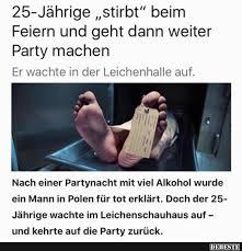 25 Jährige Stirbt Beim Feiern Und Geht Dann Weiter Party Machen