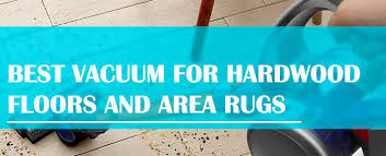 to vacuum hardwood floors and area rugs isn t an easy task but the good thing is that you can find a wide range of diffe vacuum cleaners with handy