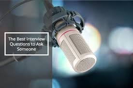 the best interview questions to get the most out of someone the best interview questions to ask someone