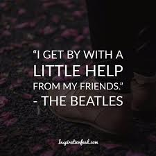 Beatles Quotes About Friendship Adorable 48 Truthful Quotes About Friendship Inspirationfeed