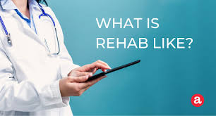 What Is Rehab What Is Alcohol Rehab Like