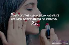 Quotes About Fashion Style And Beauty Best of Plato Quote Beauty Of Style And Harmony And Grace And Good Rhythm