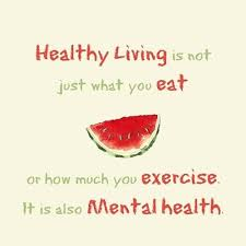 Healthy Living Quotes Delectable Healthy Living Is A Mental Health Fitness Quotes IMG