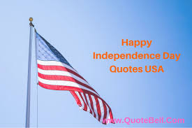 Quotes For July 4th Independence Day