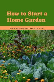 how to start a home garden mother 2
