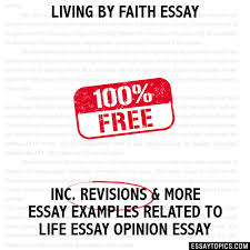 by faith essay living by faith essay
