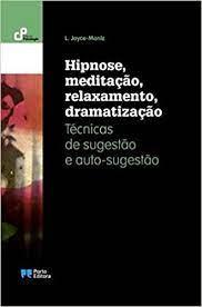 Hipnose, meditação, relaxamento, dramatização (Portuguese Edition): MONIZ- LUIS  JOYCE: 9789720347558: Amazon.com: Books