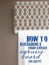 Diy Wood Valance Fabric Covered Cornice Board How To Hang It Cornice Boards